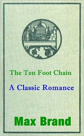 The Ten Foot Chain  by  Max Brand