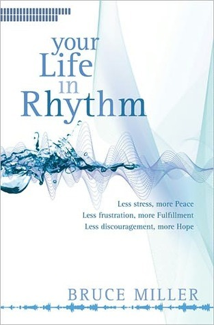 Your Life in Rhythm  by  Bruce B. Miller