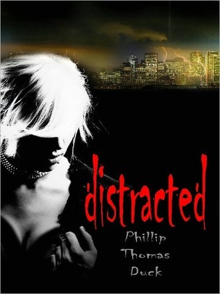 Distracted (Shell, #2)  by  Phillip Thomas Duck