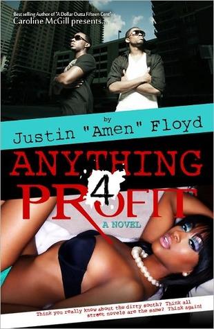 Anything 4 Profit  by  Justin Amen Floyd