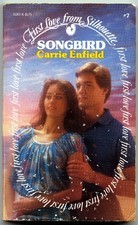 Songbird (First Love from Silhouette, #7)  by  Carrie Enfield