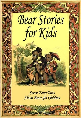 Bear Stories for Kids: Seven Fairy Tales About Bears for Children  by  Peter I. Kattan