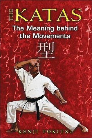 The Katas: The Meaning behind the Movements Kenji Tokitsu