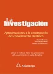 La Investigacion, Aproximaciones a la Construccion del Conocimiento Cientifico  by  Elssy Bonilla-Castro