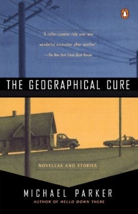 The Geographical Cure Michael    Parker