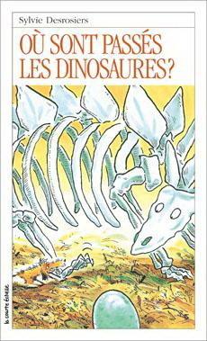Où sont passés les dinosaures? (Roman Jeunesse, #24) Sylvie Desrosiers