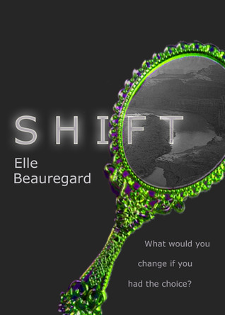 SHIFT (Shift #1)  by  Elle Beauregard