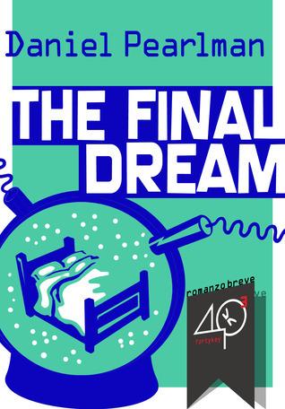 The Final Dream  by  Daniel Pearlman