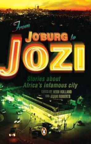 From JoBurg to Jozi Heidi Holland