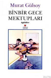 Binbir Gece Mektupları  by  Murat Gülsoy