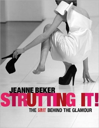 Strutting It!: The Grit Behind the Glamour Jeanne Beker