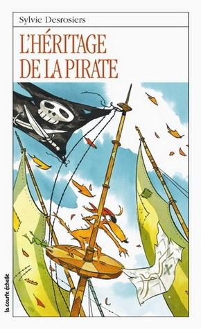Lhéritage de la pirate (Roman Jeunesse, #140) Sylvie Desrosiers