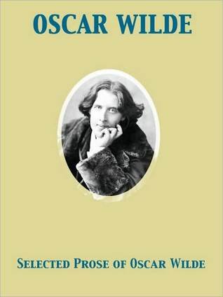 Selected Prose of Oscar Wilde Oscar Wilde