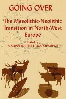 Going Over: The Mesolithis-Neolithic Transition in North West Europe  by  Alasdair Whittle