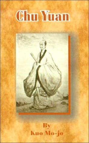 Chu Yuan: A Play in Five Acts  by  Kuo Mo-Jo