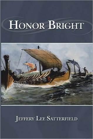 Honor Bright Jeffery Lee Satterfield