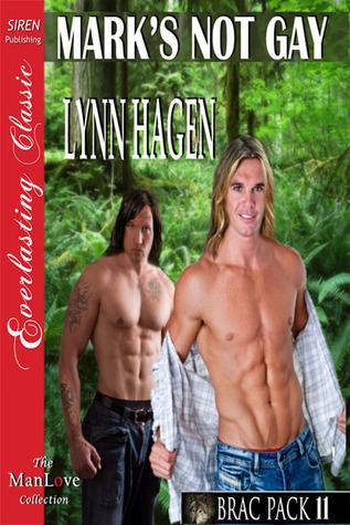 Marks Not Gay (Brac Pack #11)  by  Lynn Hagen