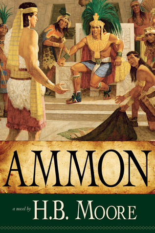 Ammon (Book of Mormon, #4)  by  H.B. Moore