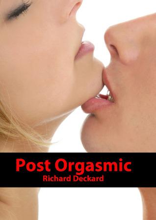 Post Orgasmic  by  Richard Deckard