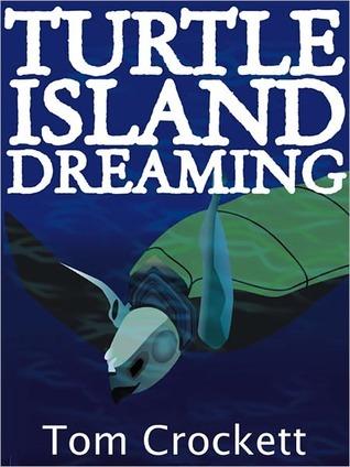 Turtle Island Dreaming Turtle Island Dreaming  by  Tom Crockett