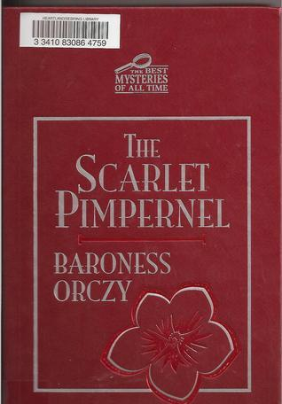 Scarlet Pimpernel  by  Emmuska Orczy