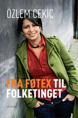 Fra Føtex til Folketinget Özlem Cekic