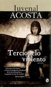 Terciopelo Violento Juvenal Acosta Hernández