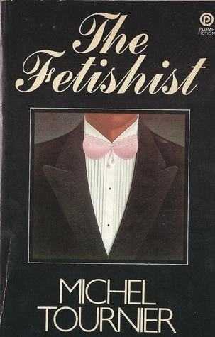 The Fetishist  by  Michel Tournier