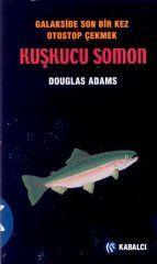 Kuşkucu Somon: Galakside Son Bir Kez Otostop Çekmek (Dirk Gently #3)  by  Douglas Adams