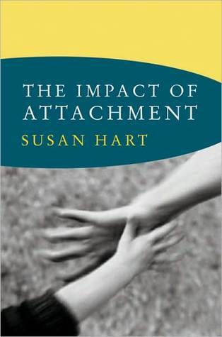 The Impact of Attachment  by  Susan  Hart
