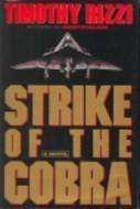 Strike Of The Cobra: A Novel  by  Timothy Rizzi