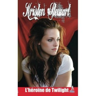 Kristen Stewart, lhéroïne de Twilight  by  Anonymous