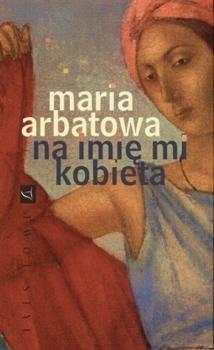 Na imię mi kobieta Мария Арбатова