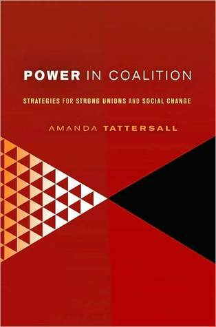 Power in Coalition: Strategies for Strong Unions and Social Change Amanda Tattersall
