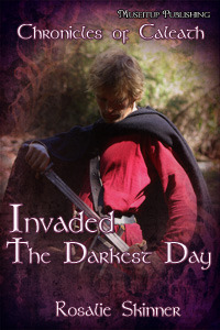 Invaded: The Darkest Day, (The Chronicles of Caleath Book 5) Rosalie Skinner