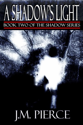 A Shadows Light: Book Two of The Shadow Series - YA Paranormal Fantasy  by  J.M. Pierce