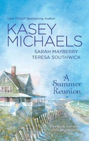 A Summer Reunion: All Our Yesterdays/All Our Todays/All Our Tomorrows  by  Kasey Michaels