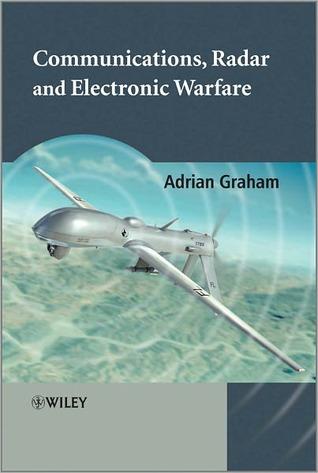 Communications, Radar and Electronic Warfare Adrian Graham