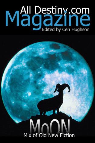 All Destiny MoON Fiction: A Mix of Old & New Short Stories Ceri Hughson