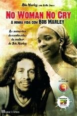 No Woman No Cry - A Minha Vida com Bob Marley  by  Rita Marley