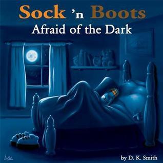 Sock n Boots - Afraid of the Dark D.K. Smith