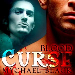 Blood Curse (Blood & Fire, #2) Mychael Black