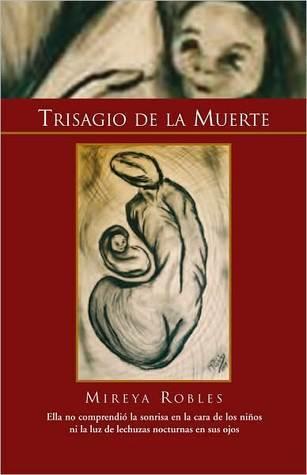 TRISAGIO DE LA MUERTE Mireya Robles