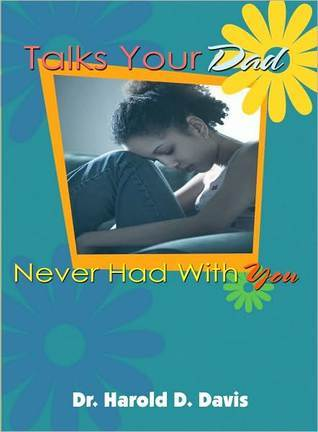 Talks Your Dad Never Had with You Harold D. Davis