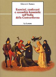 Esorcisti, confessori e sessualità femminile nellItalia della Controriforma. A proposito di due casi modenesi del primo Seicento Giovanni Romeo