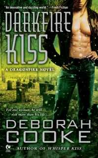 Darkfire Kiss (Dragonfire #6) Deborah Cooke