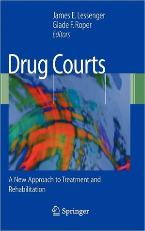 Drug Courts James E. Lessenger
