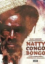 Natty Congo Bongo - Juurijuttuja Jamaikalta  by  Kari Kosmos