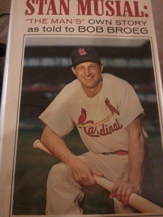 Stan Musial: The Mans Own Story as told to Bob Broeg  by  Stan Musial