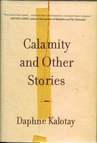 Calamity and Other Stories Daphne Kalotay